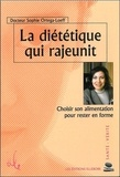 Sophie Ortega-Loeff - La diététique qui rajeunit - Choisir son alimentation pour rester en forme.