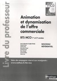 Sophie Ortolan - Animation et dynamisation de l'offre commerciale BTS MCO 1re et 2e années - Livre du professeur.