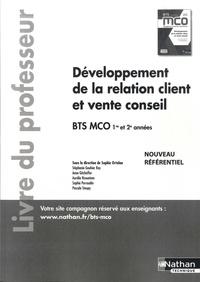 Téléchargez ebook pour ipod touch gratuitement Développement de la relation client et vente conseil BTS MCO 1re et 2e années  - Livre du professeur  9782091653334 par Sophie Ortolan in French
