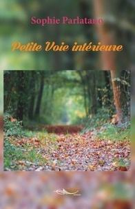 Sophie Parlatano - Petite voie intérieure.