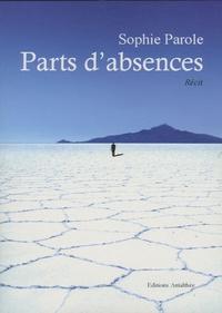 Sophie Parole - Parts d'absences.
