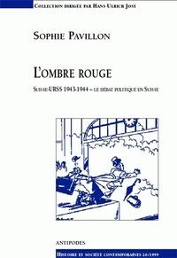 Lombre rouge. - Suisse-URSS, 1943-1944 : le débat politique en Suisse.pdf