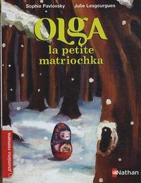 Sophie Pavlovsky et Julie Lesgourgues - Olga la petite matriochka.