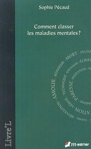 Sophie Pécaud - Comment classer les maladies mentales ?.