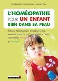 Sophie Pensa et Véronique Desfontaines - L'homéopathie pour un enfant bien dans sa peau.