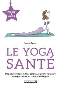 Sophie Pensa - Le yoga santé.