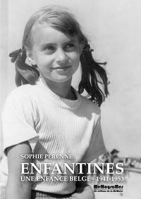 Sophie Perenne - Enfantines - Une enfance belge (1941-1953).