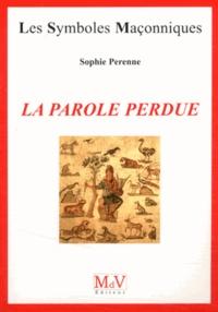 Sophie Perenne - La parole perdue.