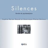 Sophie Périac Daoud et Dominique Platier-Zeitoun - Silences - Paroles d'analystes.