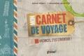 Sophie Perrot et Bérengère Delaporte - Mon carnet de voyage - Les vacances, c'est l'aventure !.