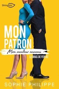 ebooks best sellers téléchargement gratuit Mon Patron, Mon Meilleur Ennemi Tome 2  - Le bras de fer par Sophie Philippe in French