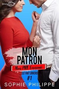 Télécharger un livre pour allumer Mon Patron, Mon PIRE Ennemi (Teaser) par Sophie Philippe 9782379870613 in French