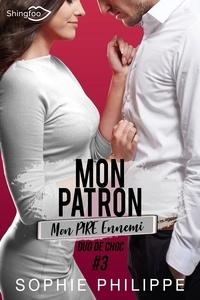 Téléchargement du livre électronique en ligne Mon Patron, Mon PIRE Ennemi Tome 3  - Duo de choc par Sophie Philippe