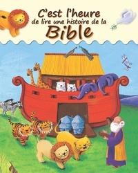Sophie Piper et Estelle Corke - C'est l'heure de lire une histoire de la Bible.