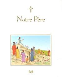 Sophie Piper et Angelo Ruta - Notre Père - Prier avec les mots de Jésus.