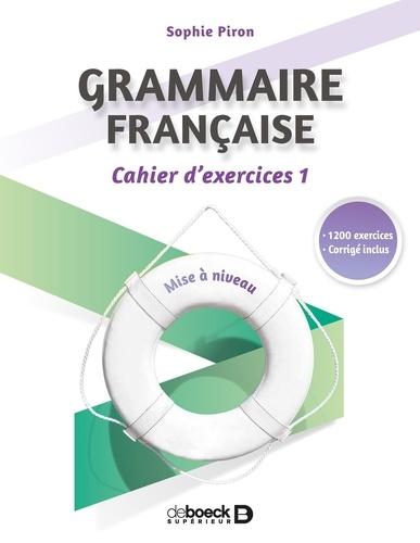 Grammaire française. Cahier d'exercices 1, mise à niveau