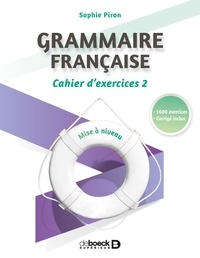Sophie Piron - Grammaire française - Cahier d'exercices 2, mise à niveau.
