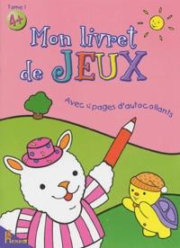 Sophie Pirotte et Valérie Piette - Mon livret de jeux Tome 1 : .