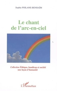 Sophie Poilane-Benhaim - Le chant de l'arc-en-ciel.