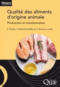 Sophie Prache et Véronique Santé-Lhoutellier - Qualité des aliments d'origine animale - Production et transformation.