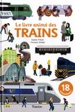 Sophie Prénat et Vinciane Schleef - Le livre animé des trains.