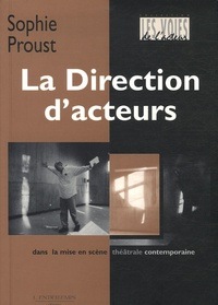 Sophie Proust - La Direction d'acteurs dans la mise en scène théâtrale contemporaine.