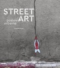 Sophie Pujas - Street Art - Poésie urbaine.