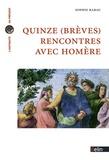 Sophie Rabau - Quinze (brèves) rencontres avec Homère.