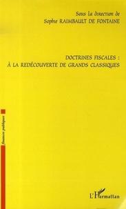 Sophie Raimbault de Fontaine et Francis Querol - Doctrines fiscales : à la redécouverte des grands classiques.