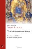 Sophie Ramond - Tradition et transmission - Une génération de biblistes à l'Institut catholique de Paris.