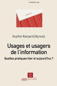 Sophie Ranjard - Usages et usagers de l'information - Quelles pratiques hier et aujourd'hui ?.