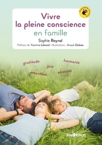 Sophie Raynal - Vivre la pleine conscience en famille.