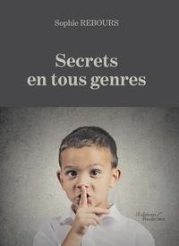 Sophie Rebours - Secrets en tous genres.