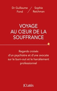 Voyage au coeur de la souffrance - Regards croisés dun psychiatre et dune avocate sur le burn-out et le harcèlement professionnel.pdf