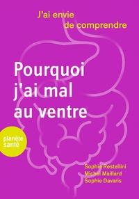 Sophie Restellini et Michel Maillard - Pourquoi j'ai mal au ventre.
