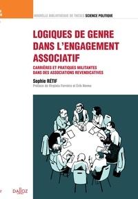 Sophie Rétif - Logiques de genre dans l'engagement associatif - Carrières et pratiques militantes dans des associations revendicatives.