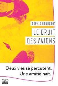 Sophie Reungeot - Le bruit des avions.