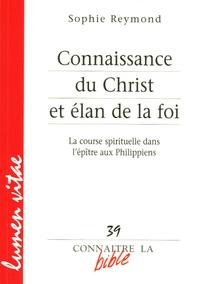 Sophie Reymond - Connaissance du Christ et élan de la foi - La course spirituelle dans l'épître aux Philippiens.