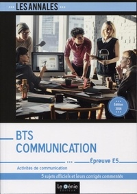 Sophie Richard-Lanneyrie - Activités de communication Epreuve E5 BTS Communication - 5 études de cas corrigées et détaillées.