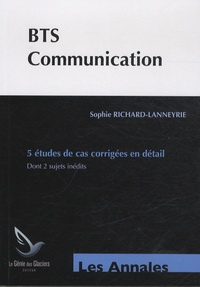 Annales études de cas BTS communication - Sophie Richard-Lanneyrie |