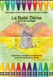 Sophie Richer - La belle dame, livre de coloriage.