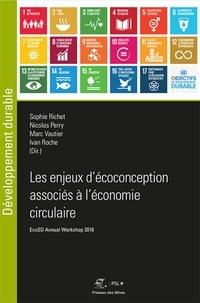 Sophie Richet et Nicolas Perry - Les enjeux d'écoconception associés à l'économie circulaire - EcoSD Annual Workshop 2018.
