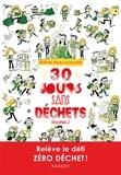 Sophie Rigal-Goulard - 30 jours sans déchets (ou plus...).