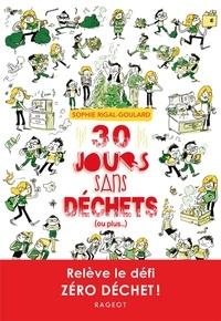 Sophie Rigal-Goulard - Défis  : 30 jours sans déchets (ou plus...).