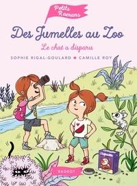 Sophie Rigal-Goulard et Camille Roy - Des jumelles au zoo  : Le chat a disparu.