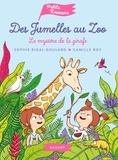 Sophie Rigal-Goulard et Camille Roy - Des jumelles au zoo  : Le mystère de la girafe.