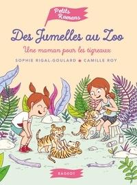 Sophie Rigal-Goulard - Des jumelles au zoo - Une maman pour les tigreaux.
