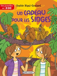Sophie Rigal-Goulard - Les jumelles au zoo : Un cadeau pour les singes.