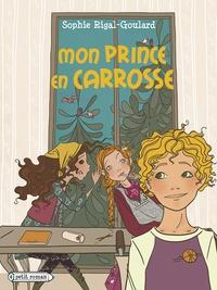 Sophie Rigal-Goulard et Marlène Junius - Mon prince en carrosse.