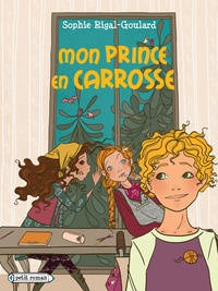 Sophie Rigal-Goulard - Mon prince en carrosse.